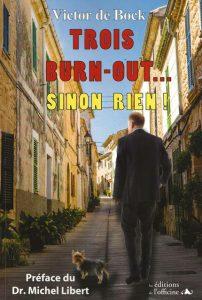 Trois Burn-out... sinon rien! Livre de VIctor de Bock